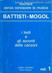 Battisti - Mogol: I testi e gli accordi Vol. 1