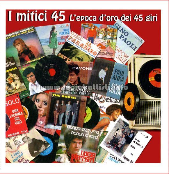 I MITICI 45 - L'EPOCA D'ORO DEI 45 GIRI