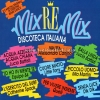Vai alla compilation MIX-RE-MIX – DISCOTECA ITALIANA