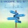 SÌ, VIAGGIARE… 1972, 1977