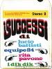 I successi di...